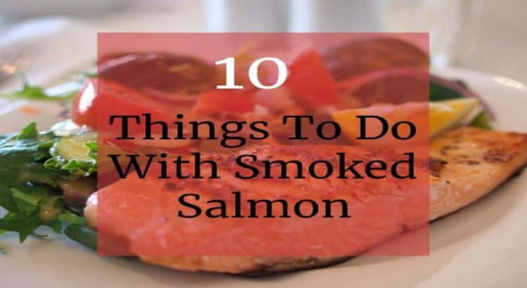 10 things to do with smoked salmon